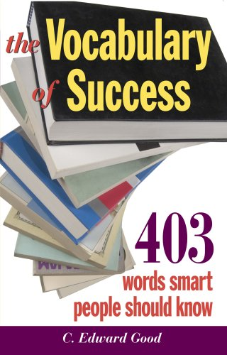 The Vocabulary of Success: 403 Words Smart People Should Know (Capital Ideas for Business & ...