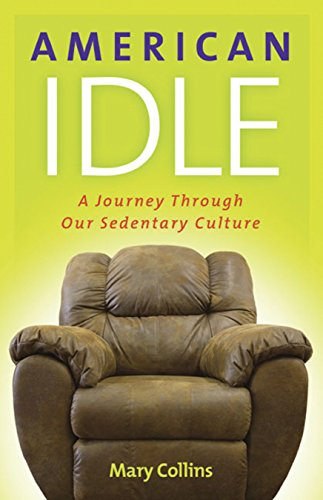 9781933102887: American Idle: A Journey Through Our Sedentary Culture (Capital Ideas Series)