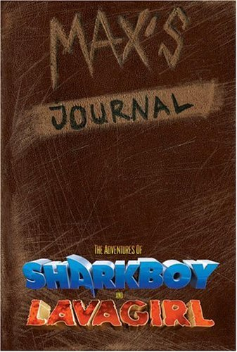 9781933104034: Max's Journal: The Adventures of Shark Boy and Lava Girl (Shark Boy & Lava Girl Adventures)
