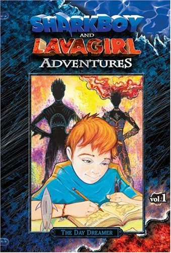 Sharkboy and Lavagirl Adventures, Book 1: The Day Dreamer