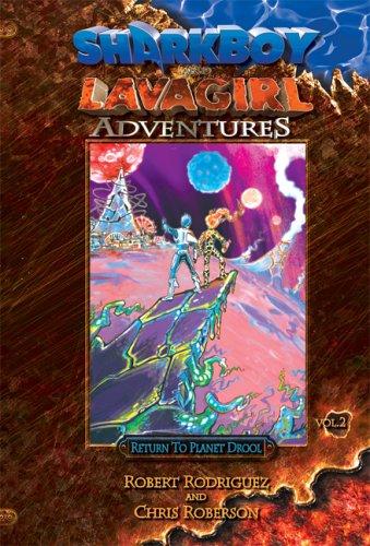Sharkboy and Lavagirl Adventures: Vol. 2: Return: Rodriguez, Robert; Roberson,