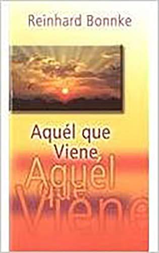 Aquel Que Vieme/The Coming One (Spanish Edition): Bonnke, Reinhard