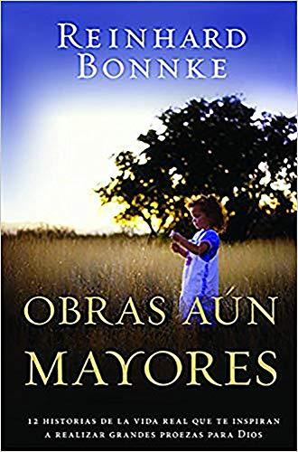 Obras Aun Mayores (Spanish Edition): Bonnke, Reinhard