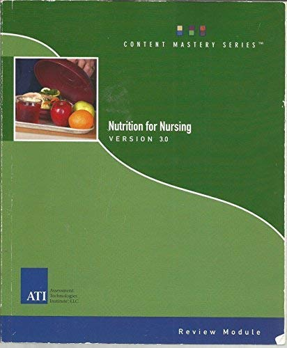 Nutrition for Nursing Version 3.0 (Content Mastery: LLC Assessment Technologies