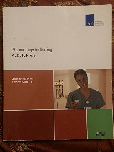 Pharmacology for Nursing Version 4.2 (4.2): ATI