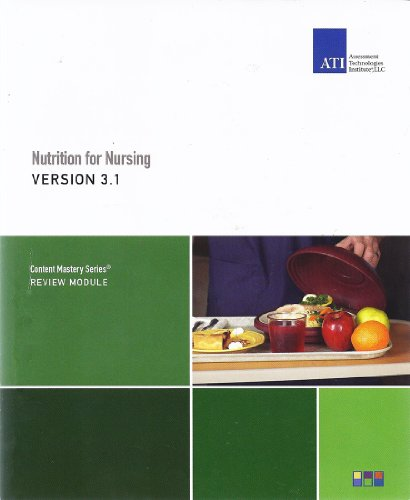 Nutrition for Nursing Version 3.1, Content Mastery: Assessment Technologies Institute,