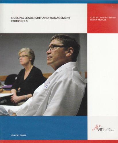 Nursing Leadership and Management (Edition 5.0): Assessment Technologies Institute,