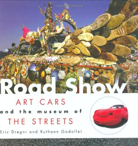 Road Show: Art Cars and the Museum: Eric Dregni, Ruthann