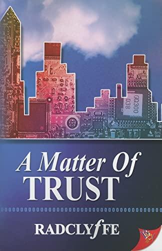 A Matter of Trust: Radclyffe