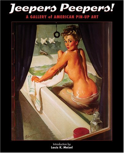 Jeepers Peepers!: A Gallery of American Pin-up Art (Graphic Art)