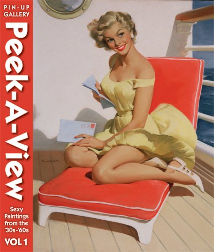 9781933112381: Peek-a-View Pin-up Gallery: Sexy Paintings From The '30s-'60s Vol 1