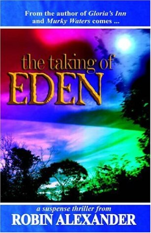 The Taking of Eden: Robin Alexander