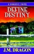 9781933113562: Define Destiny