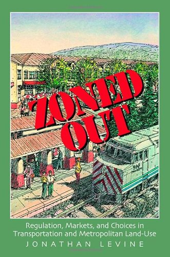 9781933115146: Zoned Out: Regulation, Markets, and Choices in Transportation and Metropolitan Land Use