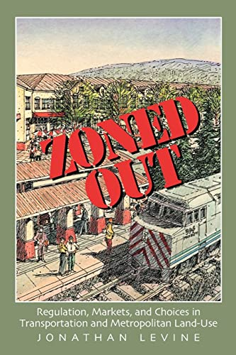 9781933115153: Zoned Out: Regulation, Markets, and Choices in Transportation and Metropolitan Land Use