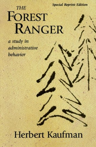 The Forest Ranger: A Study in Administrative: Herbert Kaufman