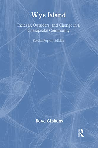 Wye Island: Insiders, Outsiders, and Change in a Chesapeake Community: Gibbons, Boyd Professor