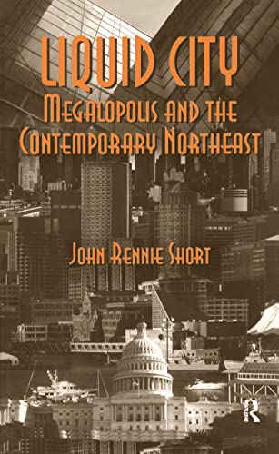 9781933115498: Liquid City: Megalopolis and the Contemporary Northeast (Resources for the Future)