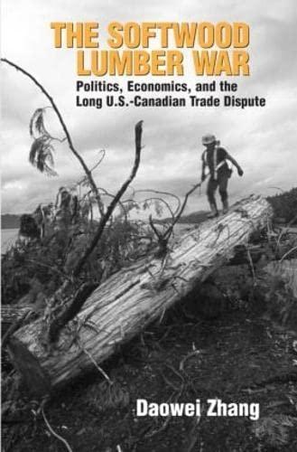 9781933115566: The Softwood Lumber War: Politics, Economics, and the Long U.S.-Canadian Trade Dispute