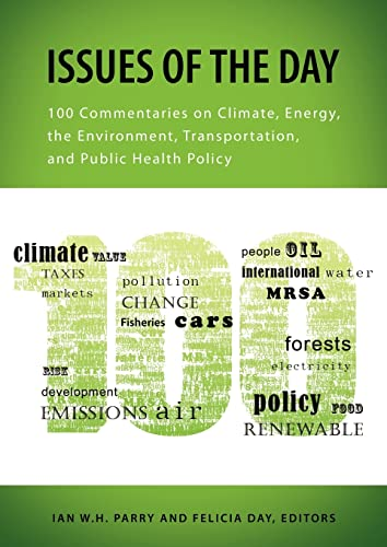 9781933115870: Issues of the Day: 100 Commentaries on Climate, Energy, the Environment, Transportation, and Public Health Policy (RFF Report)