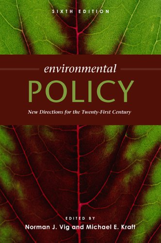 Environmental Policy: New Directions For the Twenty-First: Vig N, Kraft,