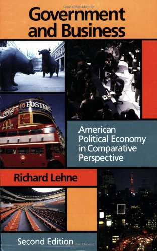 Government and Business: American Political Economy In: Richard Lehne