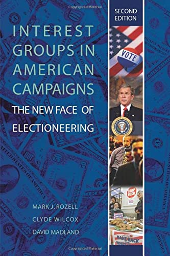 9781933116242: Interest Groups In American Campaigns: the New Face Of Electioneering, 2nd Edition