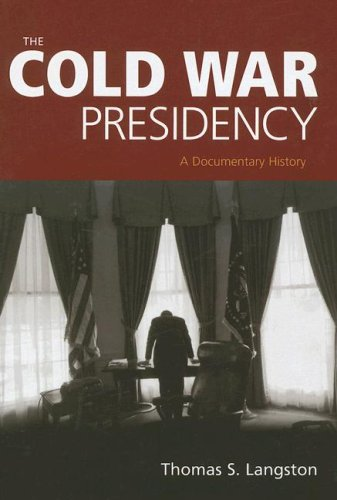 9781933116389: The Cold War Presidency: A Documentary History