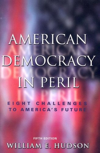 9781933116730: American Democracy In Peril: Eight Challenges To America's Future, 5th Edition