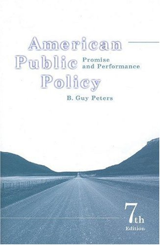 9781933116747: American Public Policy: Promise and Performance, 7th Edition