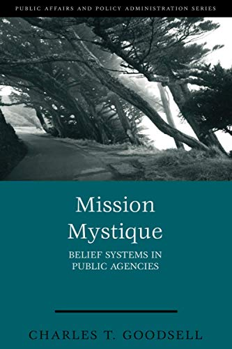 9781933116754: Mission Mystique: Belief Systems in Public Agencies