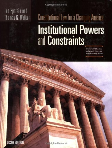 9781933116815: Constitutional Law For A Changing America: Institutional Powers and Constraints, 6th Edition