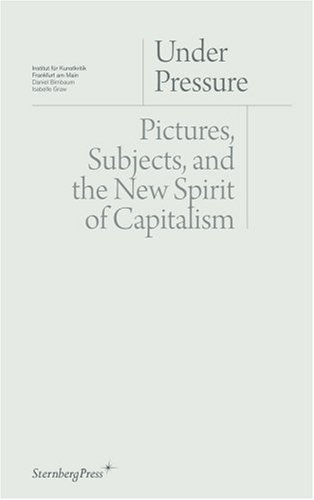 9781933128276: Under Pressure: Pictures, Subjects, and the New Spirit of Capitalism