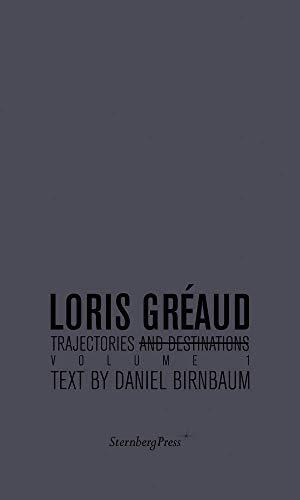 Loris Greaud - Trajectories and Destinations