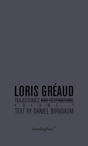 9781933128672: Loris Greaud - Trajectories and Destinations