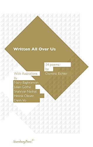 Dominic Eichler: Written All Over Us; 34 Poems: Eichler, Dominic