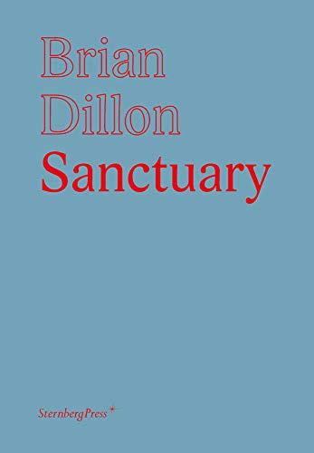 9781933128870: Brian Dillon: Sanctuary
