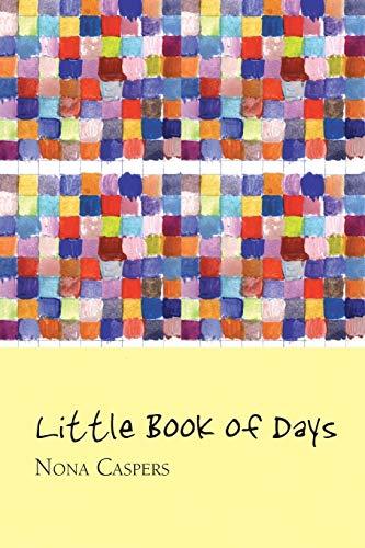 Little Book of Days: Nona Caspers