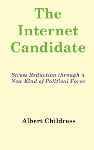 The Internet Candidate Stress Reduction through a New Kind of Political Force: Albert Childress