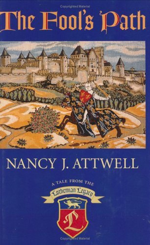 The Fool's Path : A Tale from the Lothemian Legacy: Attwell, Nancy J.