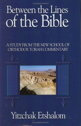 Between the Lines of the Bible: Yitzchak Etshalom