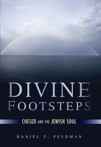 Divine Footsteps: Chesed and the Jewish Soul: Rabbi Daniel Z. Feldman