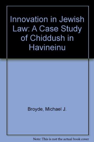 9781933143972: Innovation in Jewish Law: A Case Study of Chiddush in Havineinu