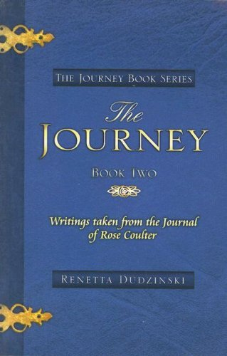 9781933145754: The Journey, Book Two: Writings Taken from the Journal of Rose Coulter