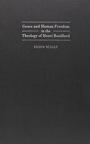Grace and Human Freedom in the Theology of Henri Bouillard (Hardback): J Eileen Scully