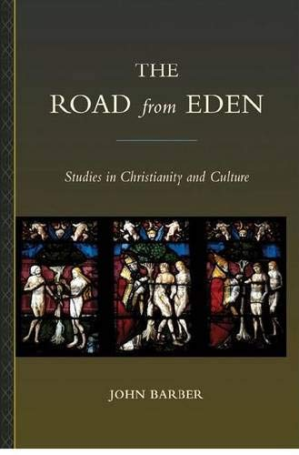 9781933146713: The Road From Eden: Studies in Christianity and Culture