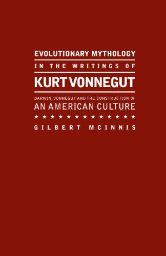 9781933146997: Evolutionary Mythology in the Writings of Kurt Vonnegut: Darwin,Vonnegut and the Construction of an American Culture