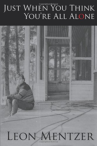 Just When You Think You're All Alone.: Mentzer, Leon