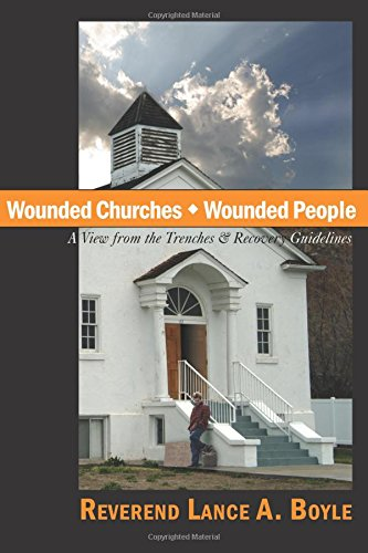 Wounded Churches, Wounded People: Lance .A. Boyle