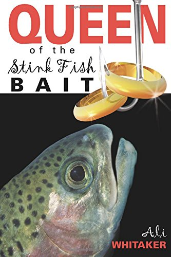 9781933148854: Queen of the Stink Fish Bait